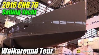 Download 2016 CNB 76 Sailing Yacht - Hull, Deck and Interior Walkaround - 2015 Salon Nautique de Paris Video