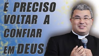 Download É preciso voltar a confiar em Deus totalmente - Pe. Roger Luis (08/11/15) Video