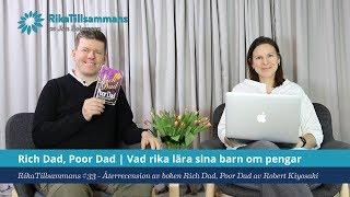 Download #33 - Rich Dad, Poor Dad | Vad rika lär sina barn som andra inte gör... Video