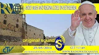 Download Holy Mass celebrated by the Pope in Bethlehem and Regina Coeli Video