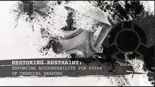 Download Restoring Restraint: Enforcing Accountability for Users of Chemical Weapons Video