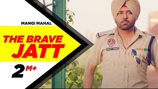 Download The Brave Jatt (Full Song) | Mangi Mahal | Aman hayer | Latest Punjabi Song 2016 | Speed Records Video