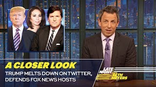 Download Trump Melts Down on Twitter, Defends Fox News Hosts: A Closer Look Video