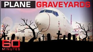 Download Where jumbo jets go to die - The great aeroplane graveyard | 60 Minutes Australia Video