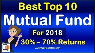 Download Best Mutual fund for 2018 can give 70% returns| Equity Mutual Fund| Top Ten Mutual Fund | QuriousBox Video