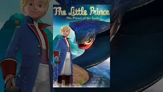 Download The Little Prince: The Planet of the Snake Video