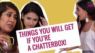 Download Things You Will Get If You're A Chatterbox - POPxo Video