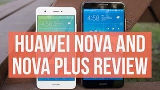Download Huawei Nova and Nova Plus Review Video
