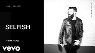 Download Jordan Davis - Selfish (Audio) Video