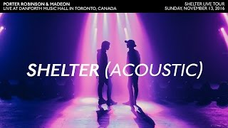 Download Shelter (Acoustic) - Porter Robinson & Madeon (Live in Toronto Nov. 13/16) Video