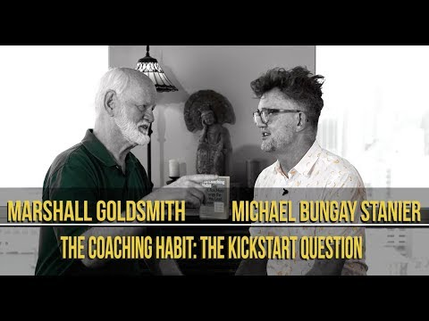 The Coaching Habit: The Kickstart Question