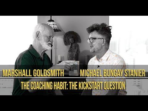 The Coaching Habit: The Kickstart Question