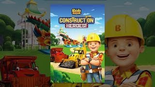 Download Bob the Builder: Construction Heroes! Video