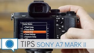 Download Sony A7 Mark II, A7RII and A7SII Tips Video