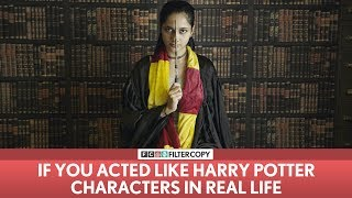Download FilterCopy   If You Acted Like Harry Potter Characters In Real life   ft. Madhu Gudi Video