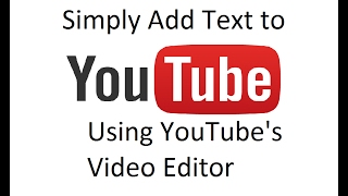 Download Add Text using YouTube Video Editor 2017 (NO LONGER WORKS) Video