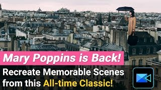 Download Mary Poppins is Back! Recreate Memorable Scenes with PowerDirector Video Editor Video