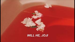 Download Joji; Will He (lyrics) Video
