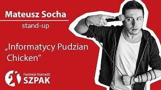 Download Mateusz Socha stand-up - ″Informatycy, Pudzian, Chicken″ Video