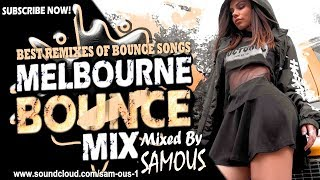 Download Melbourne Bounce Mix 2019 | Best Remixes Of Popular Bounce Songs | Party Mix | New Remixes SUBSCRIBE Video