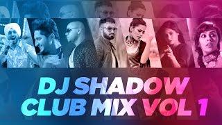 Download Club Mix - Vol 1 | DJ Shadow Dubai and Dhol Beat International | Latest Punjabi Songs | Speed Recods Video