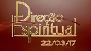 Download Direção Espiritual - 22/03/17 Video