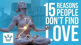 Download 15 Reasons Why People Don't Find LOVE Video