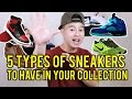 Download 5 TYPES OF SNEAKERS TO HAVE IN YOUR COLLECTION Video