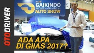 Download GIIAS 2017: Ada Apa Saja?   OtoDriver Video