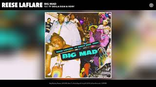 Download Reese LAFLARE - Big Mad (feat. Ty Dolla $ign & Vory) (Audio) Video