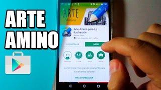 Download Arte Amino - La Mejor App para Dibujantes y Artistas - ¿Cómo usar Arte Amino? Video