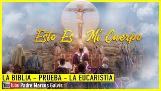 Download EUCARISTIA - CUERPO DE CRISTO - SEGUN LA BIBLIA Video