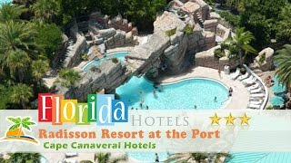Download Radisson Resort at the Port - Cape Canaveral Hotels, Florida Video