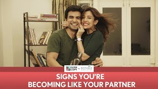 Download FilterCopy | Signs You Are Becoming Like Your Partner | Ft. Ayush Mehra and Barkha Singh Video