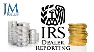 Download Silver & Gold IRS Dealer Reporting Facts ➤ JMBullion Video