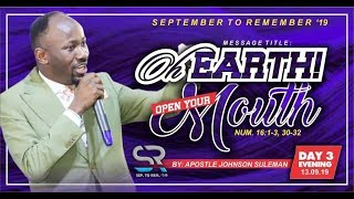 Download OH EARTH OPEN YOUR MOUTH BY APOSTLE JOHNSON SULEMAN (DAY 3 EVENING SEPTEMBER TO REMEMBER 2019 ) Video