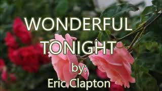 Download WONDERFUL TONIGHT-by-Eric Clapton(w/lyrics)created by:Zairah Video
