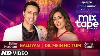 Download Galliyan/Dil Mein Ho Tum | Jonita Gandhi & Salim Merchant | T-Series MixTape Season 2 | Ep. 4 Video