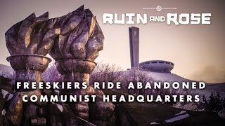 Download Freeskiers discover abandoned Communist HQ - Full Part from Ruin and Rose - Matchstick Productions Video