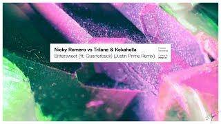 Download Nicky Romero vs Trilane & Kokaholla - Bittersweet (ft. Quarterback) (Justin Prime Remix) Video