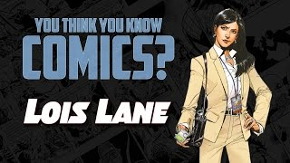 Download Lois Lane - You Think You Know Comics? Video