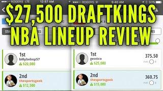 Download $27,500 DraftKings NBA Winning Lineup Reviews Video