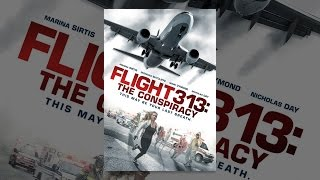 Download Flight 313: The Conspiracy Video