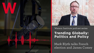 Download Mark Blyth on Trending Globally: French election, Comey Video