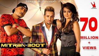 Download Mitran De Boot | Jazzy B | Dr Zeus | Kaur B | Surveen Chawla | Full Music Video Video