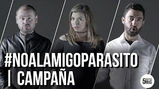 Download #NoAlAmigoParasito | Campaña Video