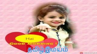 Kaalai Vanakkam Goodmorning Free Download Video Mp4 3gp M4a Tubeidco