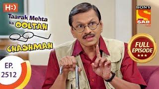 Download Taarak Mehta Ka Ooltah Chashmah - Ep 2512 - Full Episode - 17th July, 2018 Video
