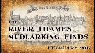 Download The River Thames Mudlarking Finds from February 2017 Video