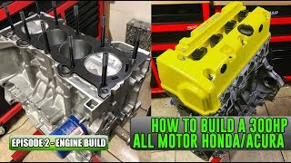 Download How to build a 300HP All Motor Honda/Acura Episode 2 - Engine Build Video